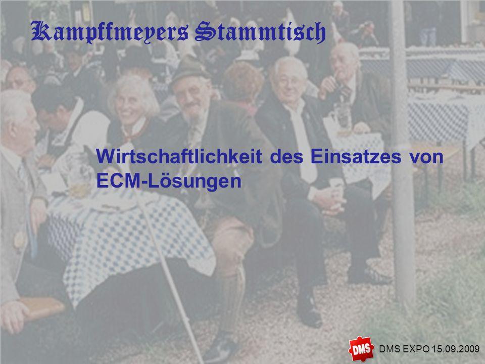 2 Wirtschaftlichkeit des Einsatzes von ECM-Lösungen DMS EXPO 15.09.2009 Kampffmeyers Stammtisch