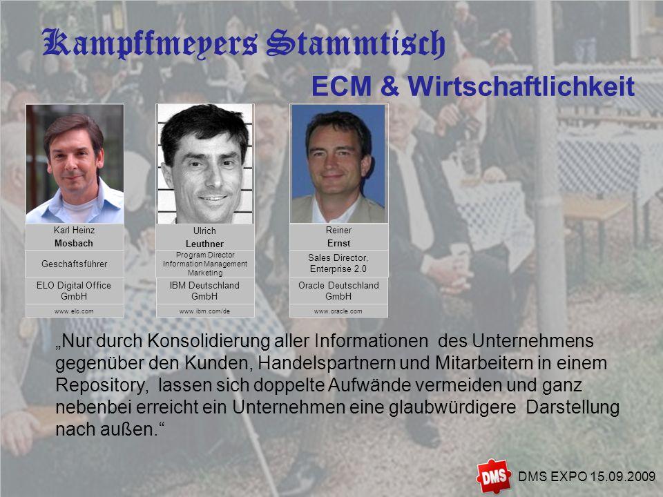 5 Kampffmeyers Stammtisch DMS EXPO 15.09.2009 ECM & Wirtschaftlichkeit Nur durch Konsolidierung aller Informationen des Unternehmens gegenüber den Kun
