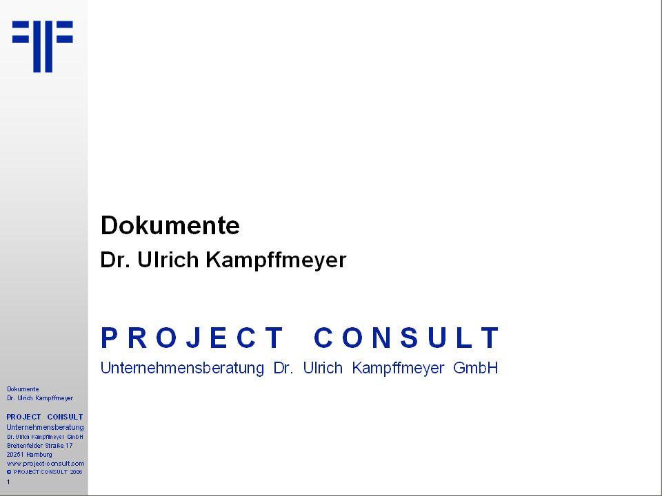 Dokumente Dr. Ulrich Kampffmeyer P R O J E C T C O N S U L T Unternehmensberatung Dr.