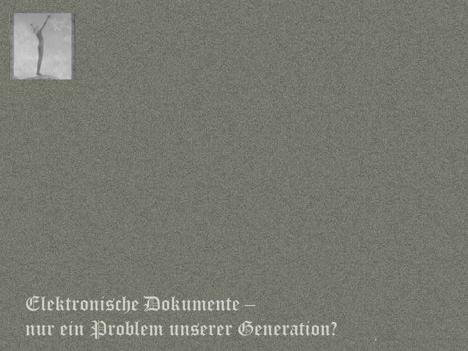 Sprache © Copyright PROJECT CONSULT GmbH 2002 / Autorenrecht Dr- Ulrich Kampffmeyer 2001-2002 © PROJECT CONSULT 2002 Elektronische Dokumente – nur ein Problem unserer Generation?