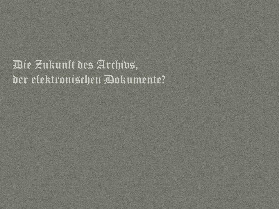Sprache Die Zukunft des Archivs, der elektronischen Dokumente?