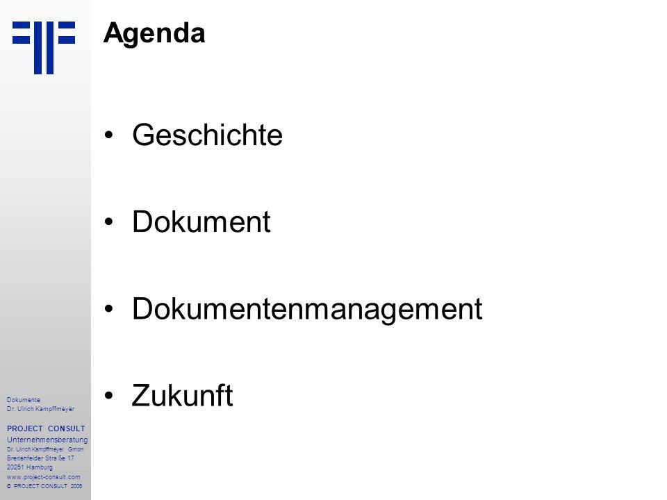Sprache Geschichte Dokumente Dr. Ulrich Kampffmeyer PROJECT CONSULT Unternehmensberatung Dr.
