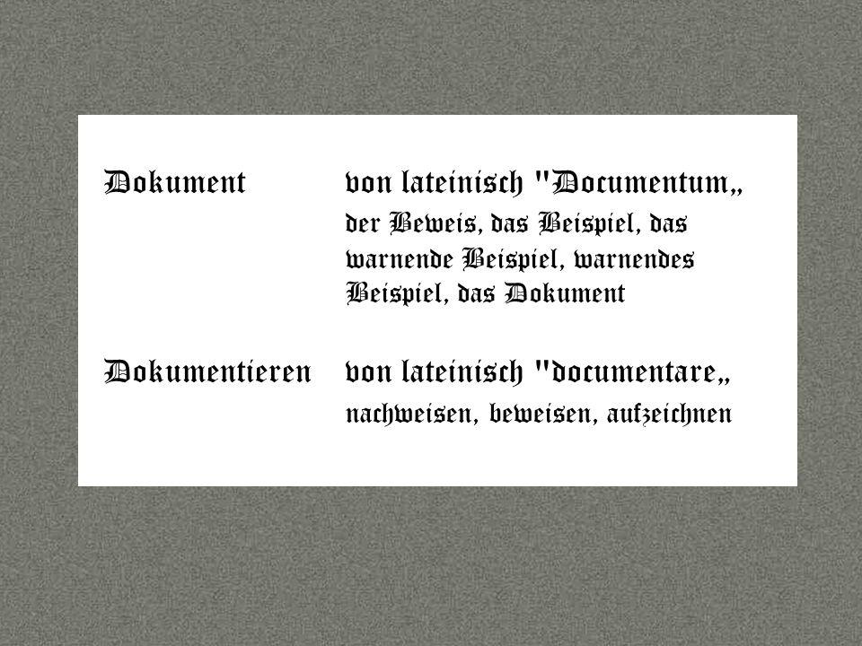 Sprache Dokument von lateinisch Documentum der Beweis, das Beispiel, das warnende Beispiel, warnendes Beispiel, das Dokument Dokumentieren von lateinisch documentare nachweisen, beweisen, aufzeichnen