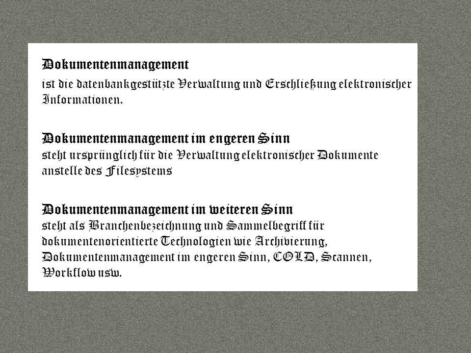 Sprache Dokumentenmanagement ist die datenbankgestützte Verwaltung und Erschließung elektronischer Informationen.