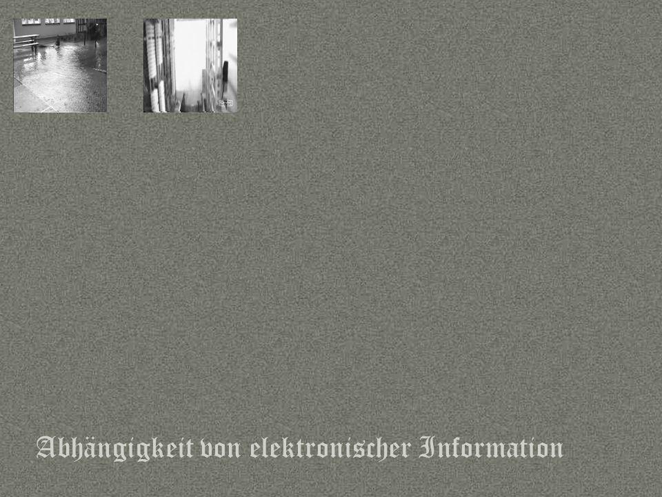Abhängigkeit von elektronischer Information