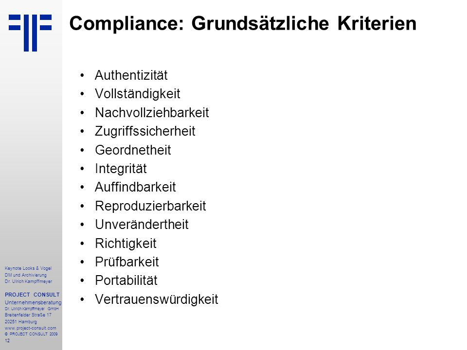 12 Keynote Looks & Vogel DM und Archivierung Dr. Ulrich Kampffmeyer PROJECT CONSULT Unternehmensberatung Dr. Ulrich Kampffmeyer GmbH Breitenfelder Str
