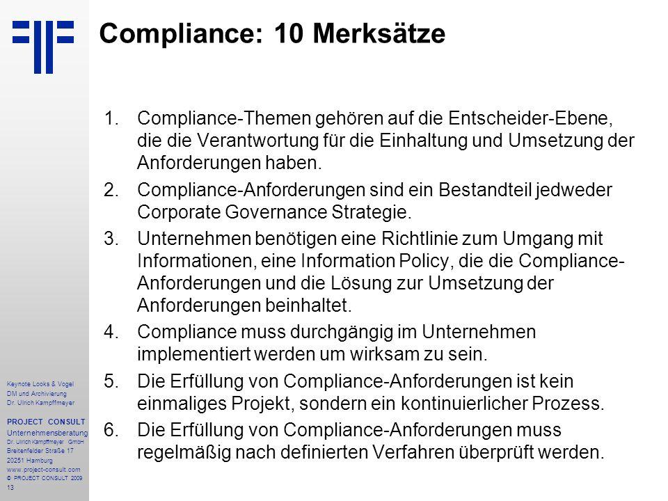13 Keynote Looks & Vogel DM und Archivierung Dr. Ulrich Kampffmeyer PROJECT CONSULT Unternehmensberatung Dr. Ulrich Kampffmeyer GmbH Breitenfelder Str