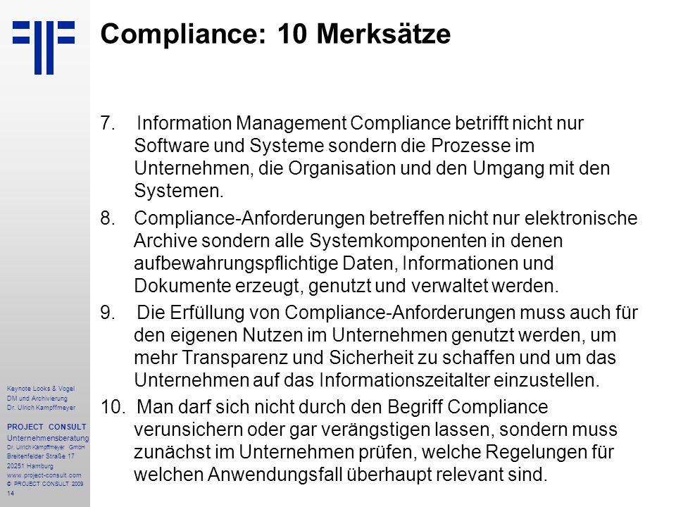 14 Keynote Looks & Vogel DM und Archivierung Dr. Ulrich Kampffmeyer PROJECT CONSULT Unternehmensberatung Dr. Ulrich Kampffmeyer GmbH Breitenfelder Str
