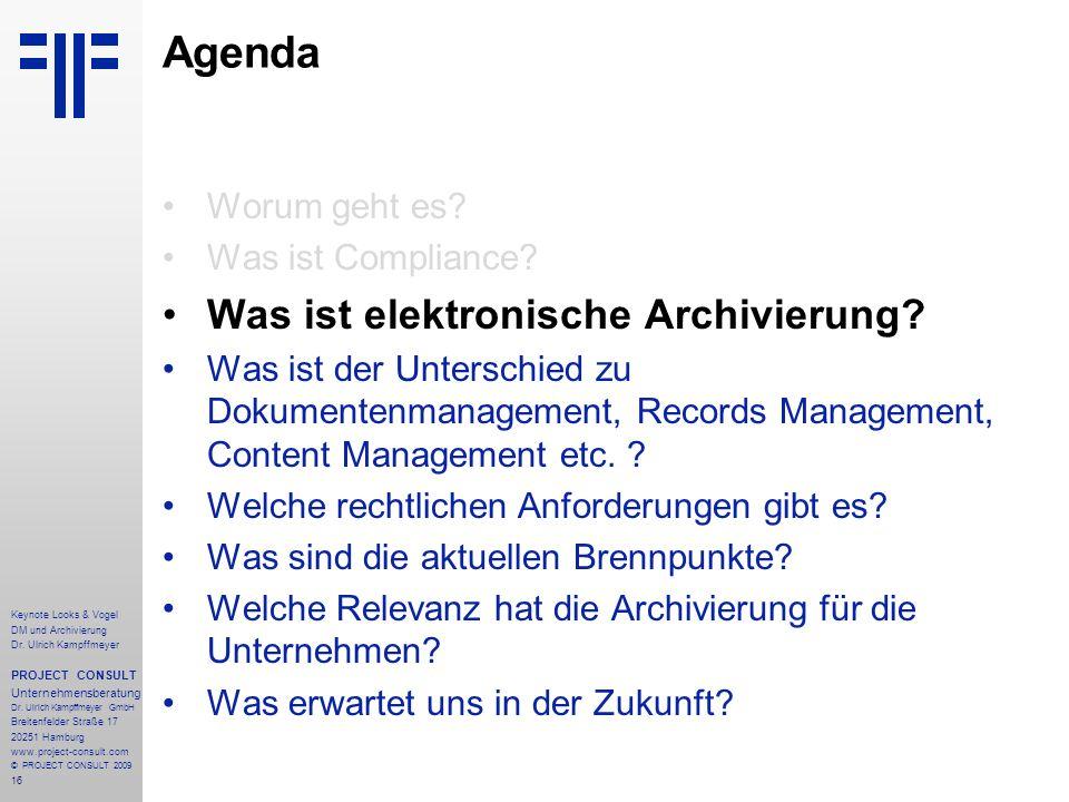 16 Keynote Looks & Vogel DM und Archivierung Dr. Ulrich Kampffmeyer PROJECT CONSULT Unternehmensberatung Dr. Ulrich Kampffmeyer GmbH Breitenfelder Str