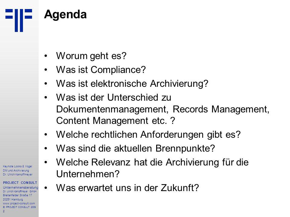 2 Keynote Looks & Vogel DM und Archivierung Dr. Ulrich Kampffmeyer PROJECT CONSULT Unternehmensberatung Dr. Ulrich Kampffmeyer GmbH Breitenfelder Stra