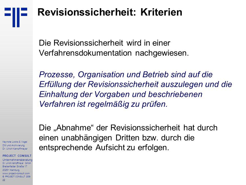 22 Revisionssicherheit: Kriterien Die Revisionssicherheit wird in einer Verfahrensdokumentation nachgewiesen. Prozesse, Organisation und Betrieb sind