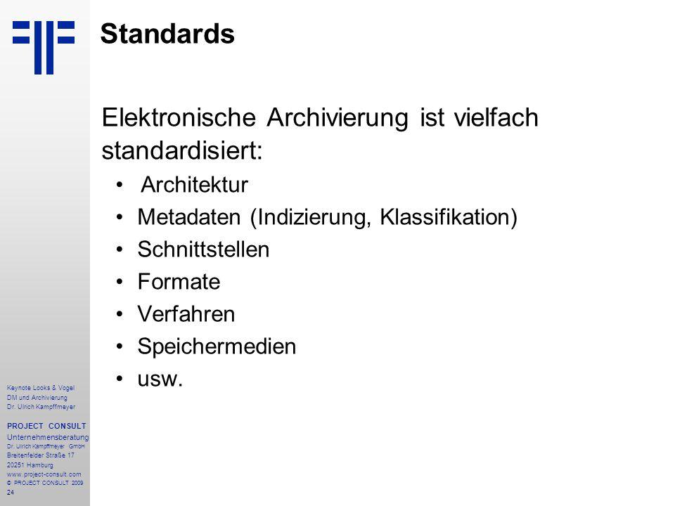 24 Keynote Looks & Vogel DM und Archivierung Dr. Ulrich Kampffmeyer PROJECT CONSULT Unternehmensberatung Dr. Ulrich Kampffmeyer GmbH Breitenfelder Str