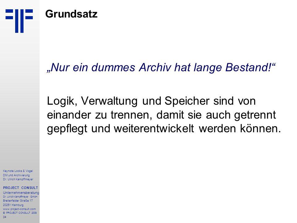 34 Keynote Looks & Vogel DM und Archivierung Dr. Ulrich Kampffmeyer PROJECT CONSULT Unternehmensberatung Dr. Ulrich Kampffmeyer GmbH Breitenfelder Str