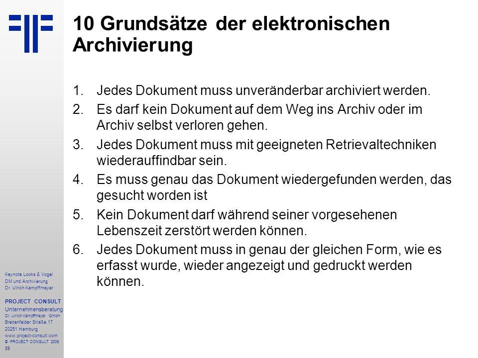 39 Keynote Looks & Vogel DM und Archivierung Dr. Ulrich Kampffmeyer PROJECT CONSULT Unternehmensberatung Dr. Ulrich Kampffmeyer GmbH Breitenfelder Str