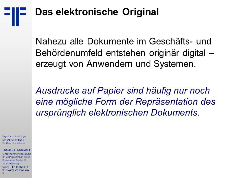 4 Keynote Looks & Vogel DM und Archivierung Dr. Ulrich Kampffmeyer PROJECT CONSULT Unternehmensberatung Dr. Ulrich Kampffmeyer GmbH Breitenfelder Stra