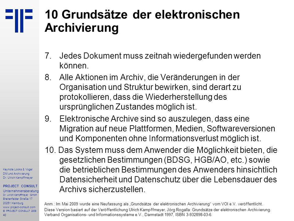 40 Keynote Looks & Vogel DM und Archivierung Dr. Ulrich Kampffmeyer PROJECT CONSULT Unternehmensberatung Dr. Ulrich Kampffmeyer GmbH Breitenfelder Str