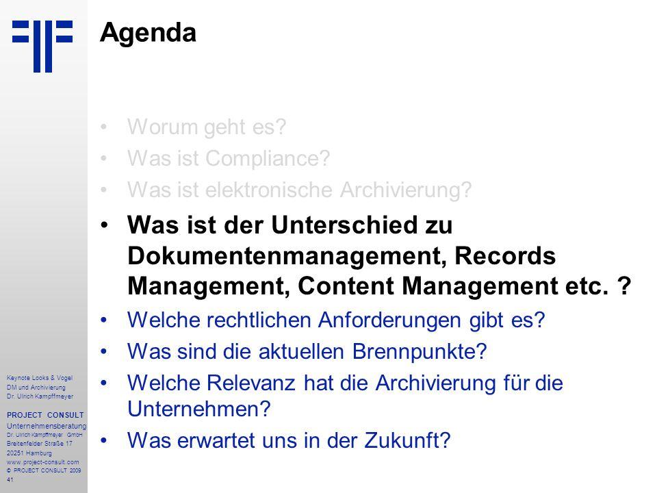 41 Keynote Looks & Vogel DM und Archivierung Dr. Ulrich Kampffmeyer PROJECT CONSULT Unternehmensberatung Dr. Ulrich Kampffmeyer GmbH Breitenfelder Str