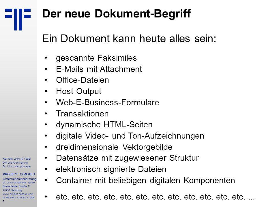 7 Keynote Looks & Vogel DM und Archivierung Dr. Ulrich Kampffmeyer PROJECT CONSULT Unternehmensberatung Dr. Ulrich Kampffmeyer GmbH Breitenfelder Stra