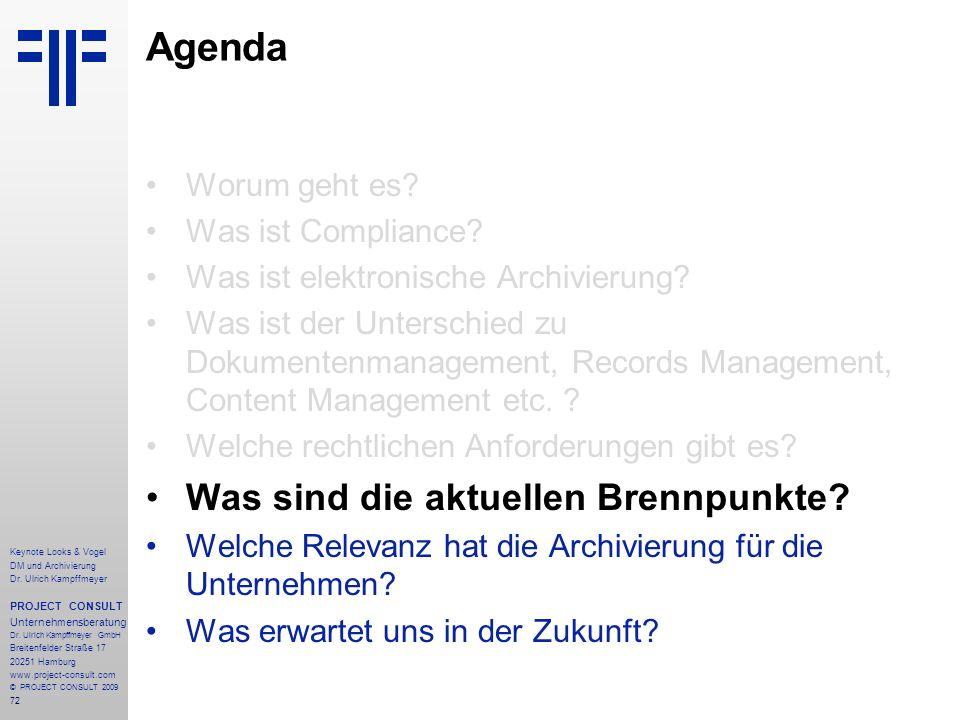 72 Keynote Looks & Vogel DM und Archivierung Dr. Ulrich Kampffmeyer PROJECT CONSULT Unternehmensberatung Dr. Ulrich Kampffmeyer GmbH Breitenfelder Str