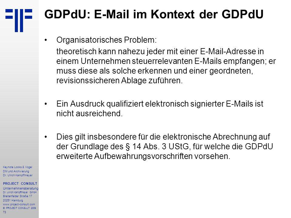 73 Keynote Looks & Vogel DM und Archivierung Dr. Ulrich Kampffmeyer PROJECT CONSULT Unternehmensberatung Dr. Ulrich Kampffmeyer GmbH Breitenfelder Str