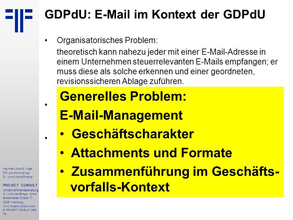 74 Keynote Looks & Vogel DM und Archivierung Dr. Ulrich Kampffmeyer PROJECT CONSULT Unternehmensberatung Dr. Ulrich Kampffmeyer GmbH Breitenfelder Str