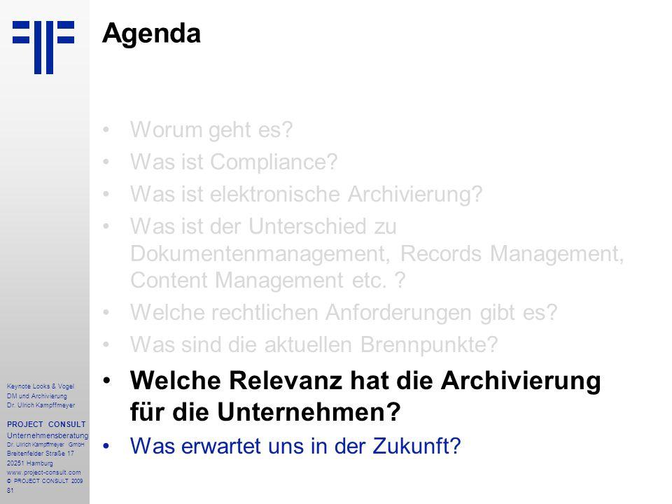 81 Keynote Looks & Vogel DM und Archivierung Dr. Ulrich Kampffmeyer PROJECT CONSULT Unternehmensberatung Dr. Ulrich Kampffmeyer GmbH Breitenfelder Str