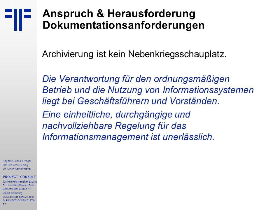82 Archivierung ist kein Nebenkriegsschauplatz. Die Verantwortung für den ordnungsmäßigen Betrieb und die Nutzung von Informationssystemen liegt bei G