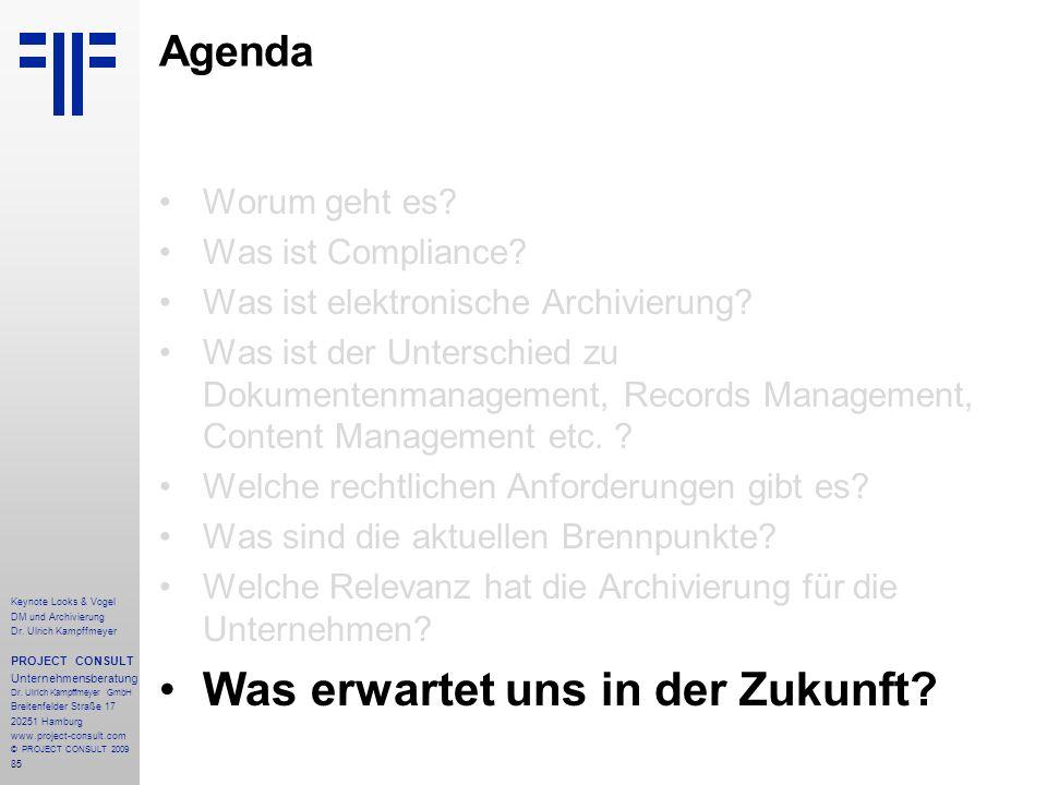 85 Keynote Looks & Vogel DM und Archivierung Dr. Ulrich Kampffmeyer PROJECT CONSULT Unternehmensberatung Dr. Ulrich Kampffmeyer GmbH Breitenfelder Str