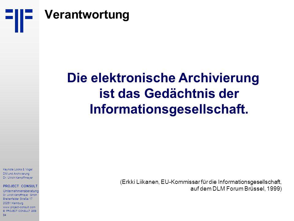 94 Keynote Looks & Vogel DM und Archivierung Dr. Ulrich Kampffmeyer PROJECT CONSULT Unternehmensberatung Dr. Ulrich Kampffmeyer GmbH Breitenfelder Str