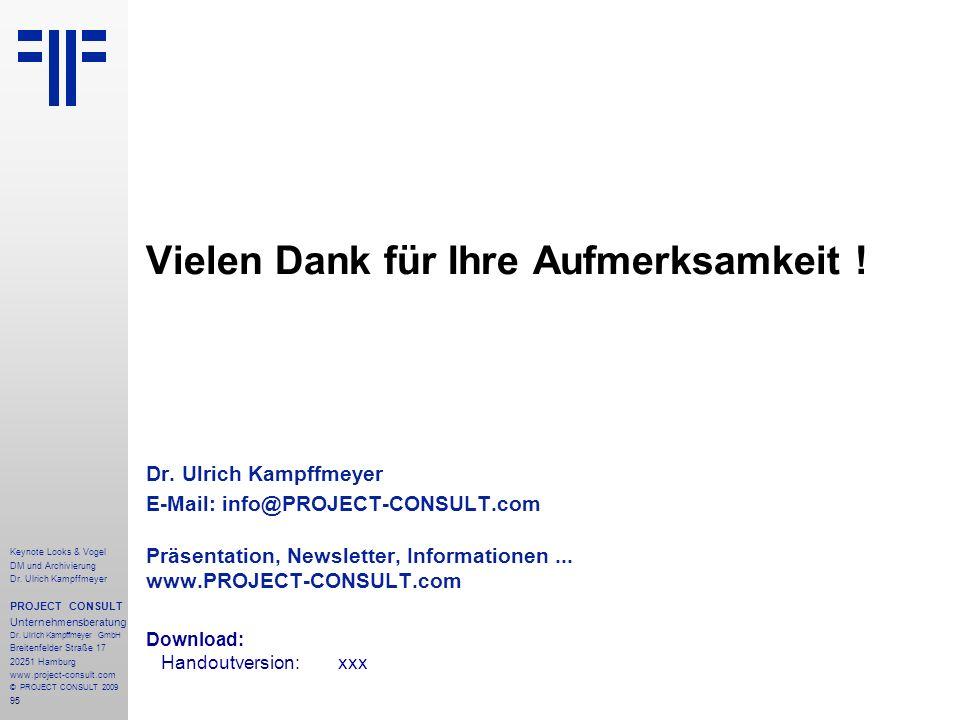 95 Vielen Dank für Ihre Aufmerksamkeit ! Dr. Ulrich Kampffmeyer E-Mail: info@PROJECT-CONSULT.com Präsentation, Newsletter, Informationen... www.PROJEC