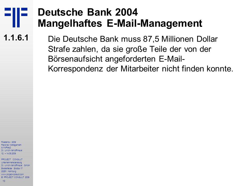 10 Roadshow 2009 Records Management & MoReq2 Dr. Ulrich Kampffmeyer 12. + 14.05.2009 PROJECT CONSULT Unternehmensberatung Dr. Ulrich Kampffmeyer GmbH