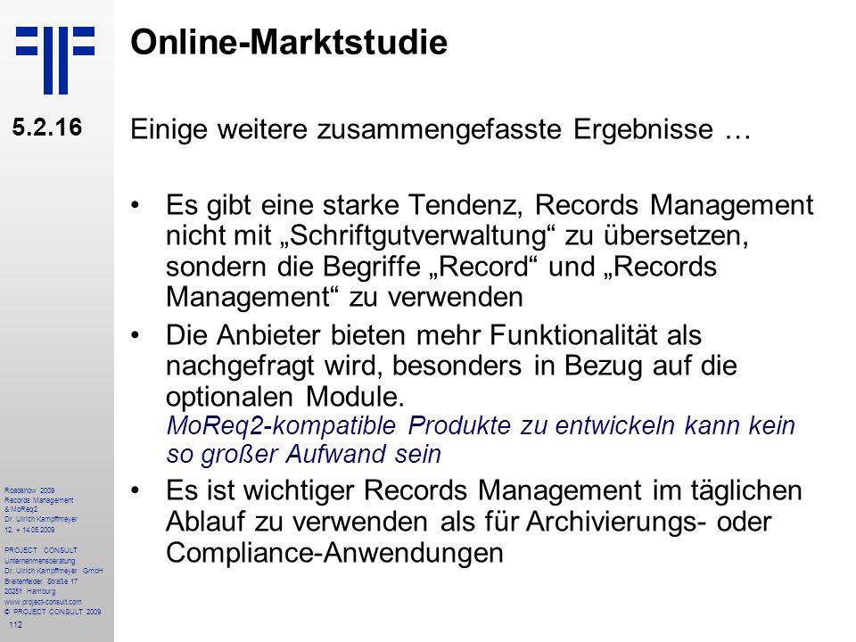 112 Roadshow 2009 Records Management & MoReq2 Dr. Ulrich Kampffmeyer 12. + 14.05.2009 PROJECT CONSULT Unternehmensberatung Dr. Ulrich Kampffmeyer GmbH