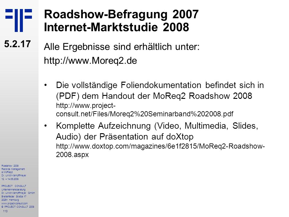 113 Roadshow 2009 Records Management & MoReq2 Dr.Ulrich Kampffmeyer 12.