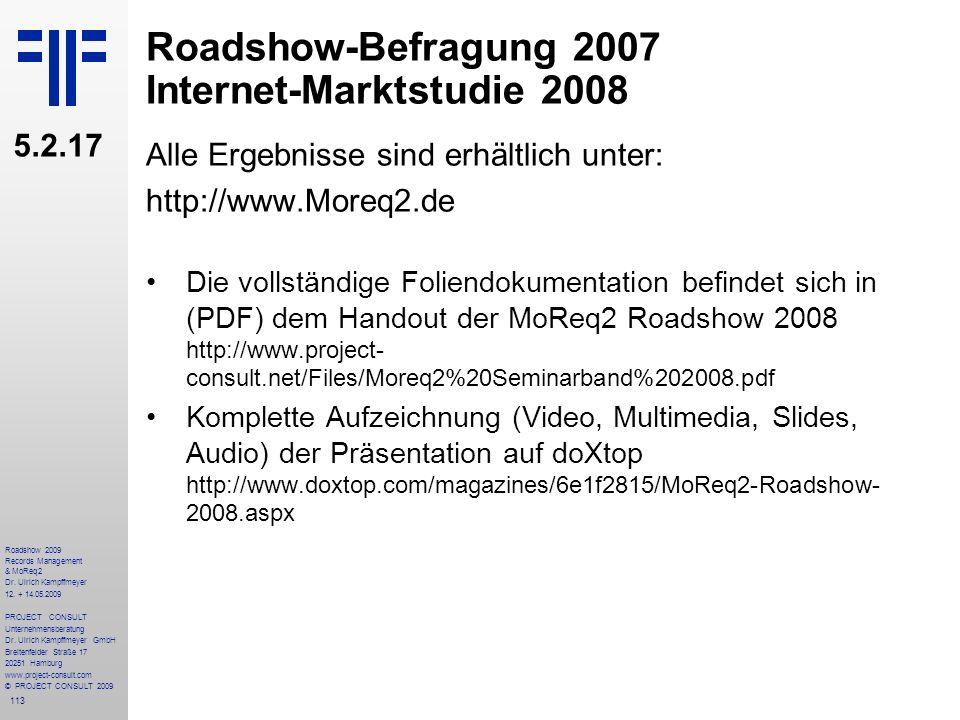 113 Roadshow 2009 Records Management & MoReq2 Dr. Ulrich Kampffmeyer 12. + 14.05.2009 PROJECT CONSULT Unternehmensberatung Dr. Ulrich Kampffmeyer GmbH