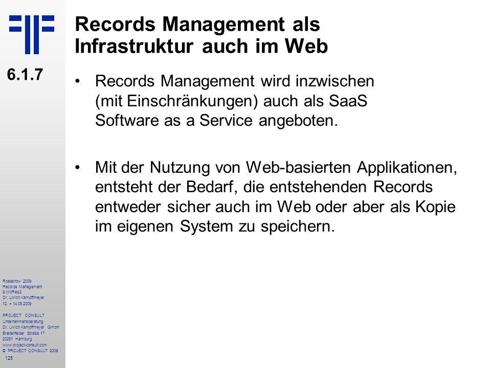 125 Roadshow 2009 Records Management & MoReq2 Dr. Ulrich Kampffmeyer 12. + 14.05.2009 PROJECT CONSULT Unternehmensberatung Dr. Ulrich Kampffmeyer GmbH