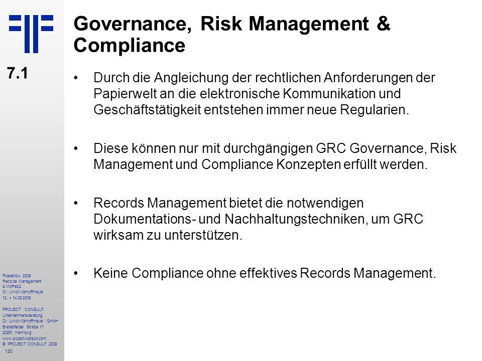 130 Roadshow 2009 Records Management & MoReq2 Dr. Ulrich Kampffmeyer 12. + 14.05.2009 PROJECT CONSULT Unternehmensberatung Dr. Ulrich Kampffmeyer GmbH