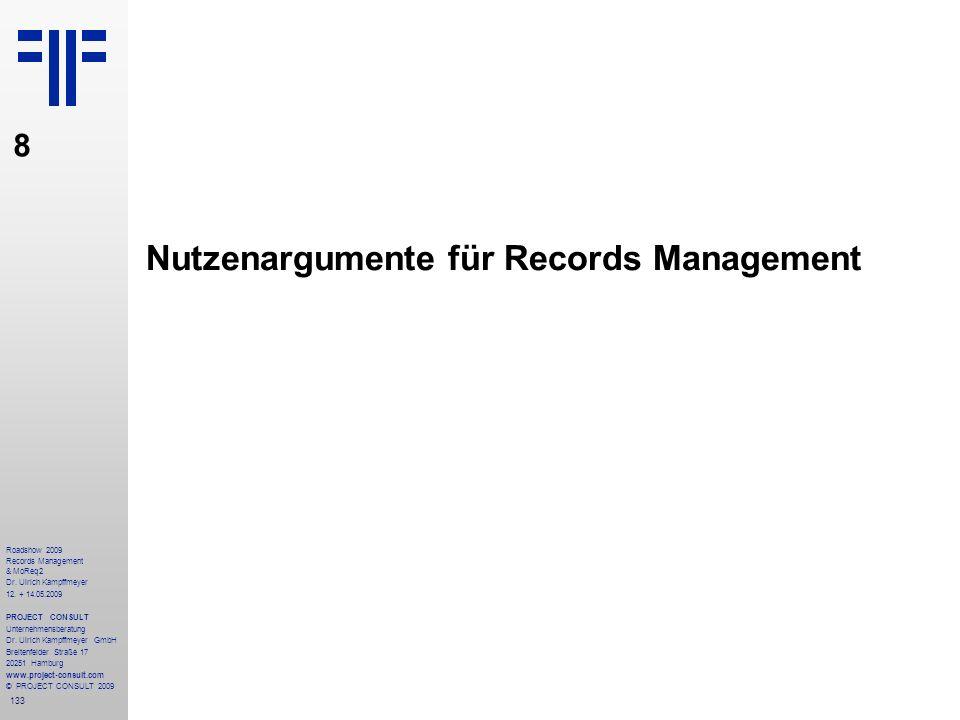 133 Roadshow 2009 Records Management & MoReq2 Dr. Ulrich Kampffmeyer 12. + 14.05.2009 PROJECT CONSULT Unternehmensberatung Dr. Ulrich Kampffmeyer GmbH