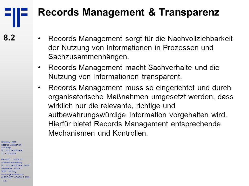 135 Roadshow 2009 Records Management & MoReq2 Dr. Ulrich Kampffmeyer 12. + 14.05.2009 PROJECT CONSULT Unternehmensberatung Dr. Ulrich Kampffmeyer GmbH