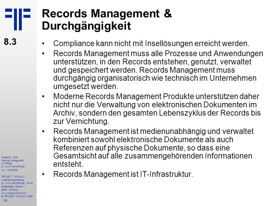 136 Roadshow 2009 Records Management & MoReq2 Dr. Ulrich Kampffmeyer 12. + 14.05.2009 PROJECT CONSULT Unternehmensberatung Dr. Ulrich Kampffmeyer GmbH