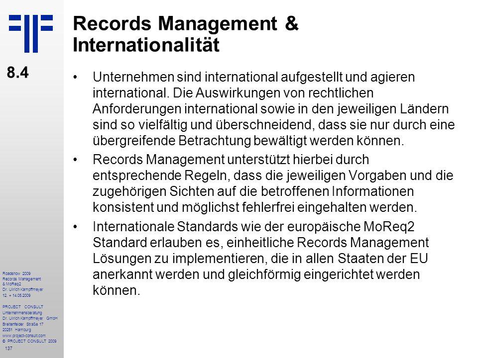 137 Roadshow 2009 Records Management & MoReq2 Dr. Ulrich Kampffmeyer 12. + 14.05.2009 PROJECT CONSULT Unternehmensberatung Dr. Ulrich Kampffmeyer GmbH