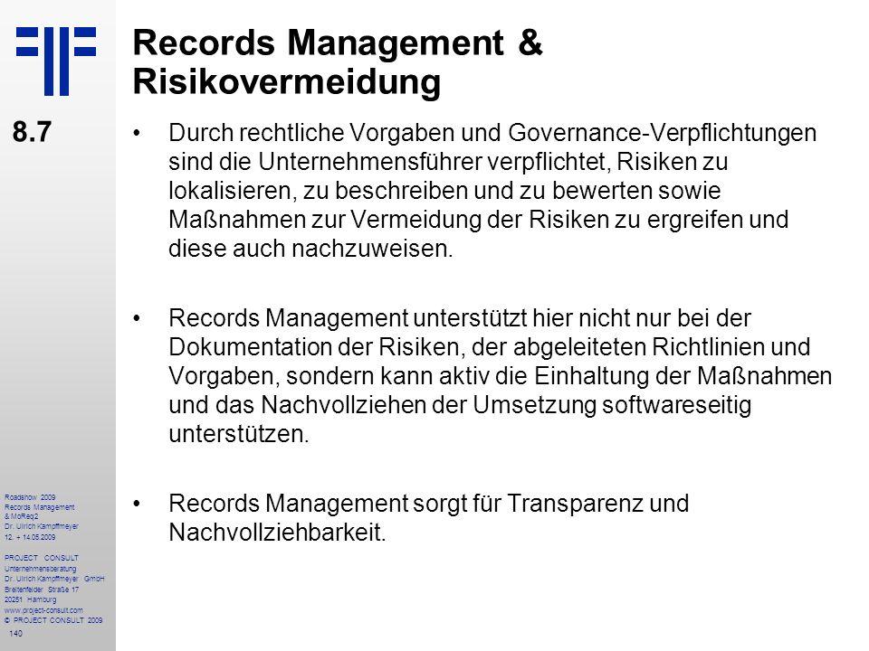 140 Roadshow 2009 Records Management & MoReq2 Dr. Ulrich Kampffmeyer 12. + 14.05.2009 PROJECT CONSULT Unternehmensberatung Dr. Ulrich Kampffmeyer GmbH