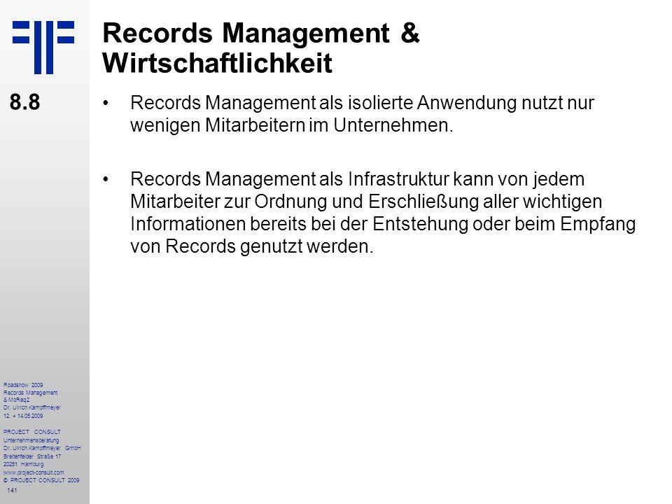 141 Roadshow 2009 Records Management & MoReq2 Dr. Ulrich Kampffmeyer 12. + 14.05.2009 PROJECT CONSULT Unternehmensberatung Dr. Ulrich Kampffmeyer GmbH