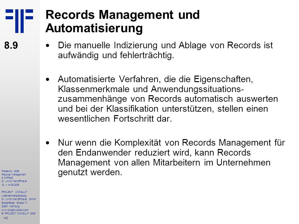 142 Roadshow 2009 Records Management & MoReq2 Dr. Ulrich Kampffmeyer 12. + 14.05.2009 PROJECT CONSULT Unternehmensberatung Dr. Ulrich Kampffmeyer GmbH