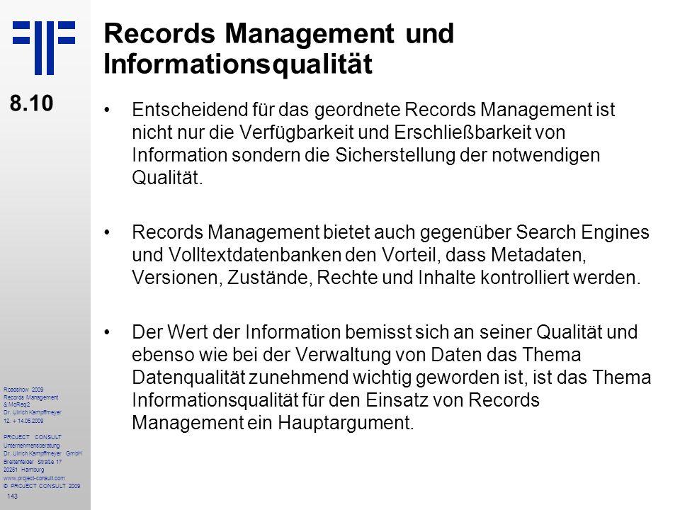 143 Roadshow 2009 Records Management & MoReq2 Dr. Ulrich Kampffmeyer 12. + 14.05.2009 PROJECT CONSULT Unternehmensberatung Dr. Ulrich Kampffmeyer GmbH