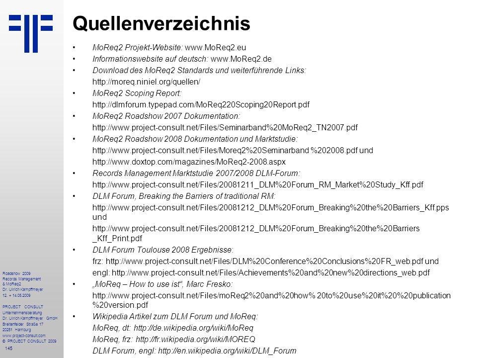 145 Roadshow 2009 Records Management & MoReq2 Dr. Ulrich Kampffmeyer 12. + 14.05.2009 PROJECT CONSULT Unternehmensberatung Dr. Ulrich Kampffmeyer GmbH