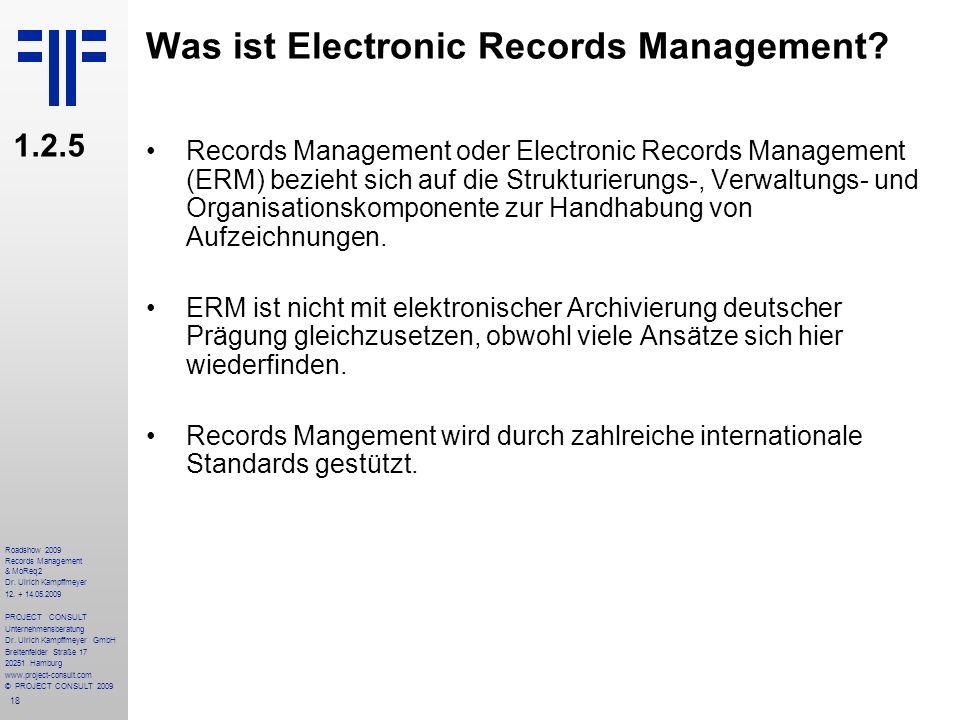 18 Roadshow 2009 Records Management & MoReq2 Dr. Ulrich Kampffmeyer 12. + 14.05.2009 PROJECT CONSULT Unternehmensberatung Dr. Ulrich Kampffmeyer GmbH