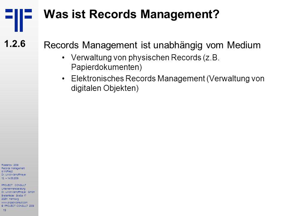 19 Roadshow 2009 Records Management & MoReq2 Dr. Ulrich Kampffmeyer 12. + 14.05.2009 PROJECT CONSULT Unternehmensberatung Dr. Ulrich Kampffmeyer GmbH