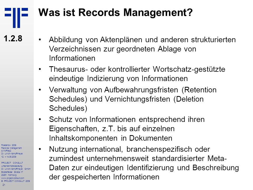21 Roadshow 2009 Records Management & MoReq2 Dr. Ulrich Kampffmeyer 12.