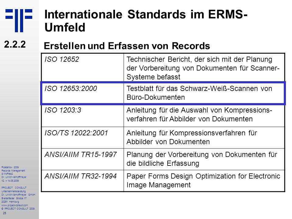 25 Roadshow 2009 Records Management & MoReq2 Dr. Ulrich Kampffmeyer 12. + 14.05.2009 PROJECT CONSULT Unternehmensberatung Dr. Ulrich Kampffmeyer GmbH
