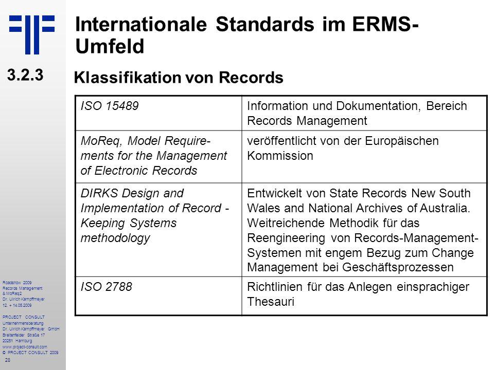 28 Roadshow 2009 Records Management & MoReq2 Dr. Ulrich Kampffmeyer 12. + 14.05.2009 PROJECT CONSULT Unternehmensberatung Dr. Ulrich Kampffmeyer GmbH